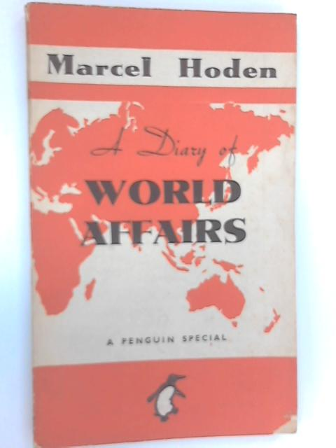 A Diary of World Affairs, Hoden, Marcel