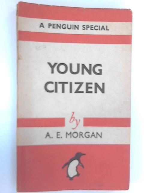 Young Citizen, Morgan, A. E.