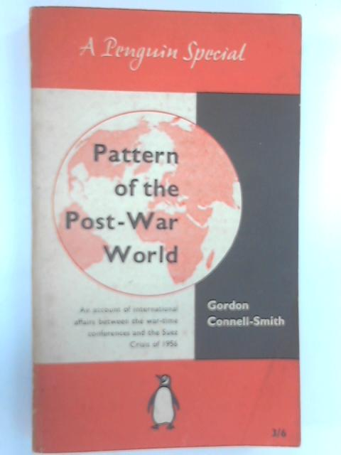 Pattern of the Post-War World, Connell-Smith, Gordon