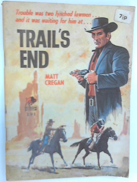 Trail's End (Bison Western No. 291), Matt Cregan