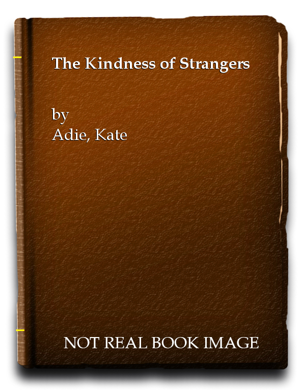 The Kindness of Strangers, Adie, Kate