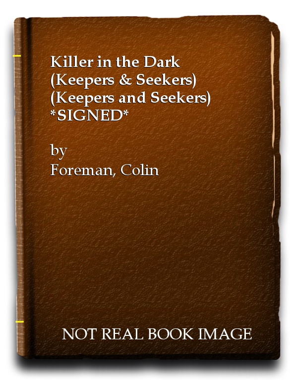 Killer in the Dark (Keepers & Seekers) (Keepers and Seekers) *SIGNED*, Foreman, Colin