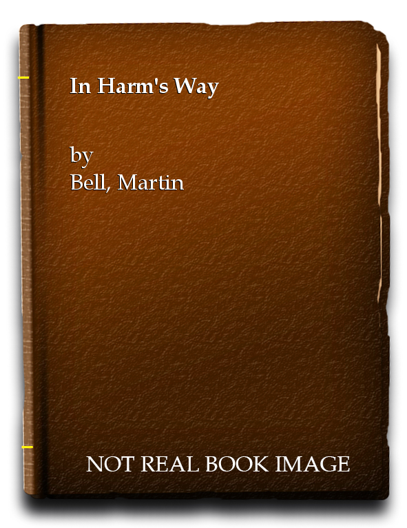 In Harm's Way, Bell, Martin