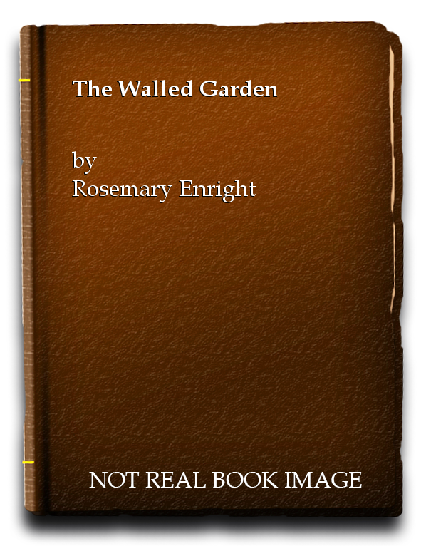 The Walled Garden, Rosemary Enright