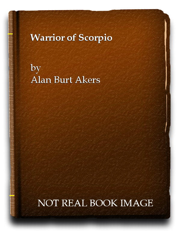 Warrior of Scorpio, Alan Burt Akers
