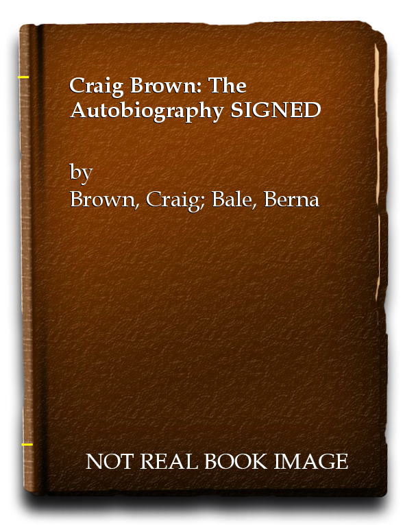 Craig Brown: The Autobiography SIGNED, Brown, Craig; Bale, Bernard