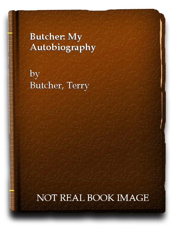 Butcher: My Autobiography, Butcher, Terry