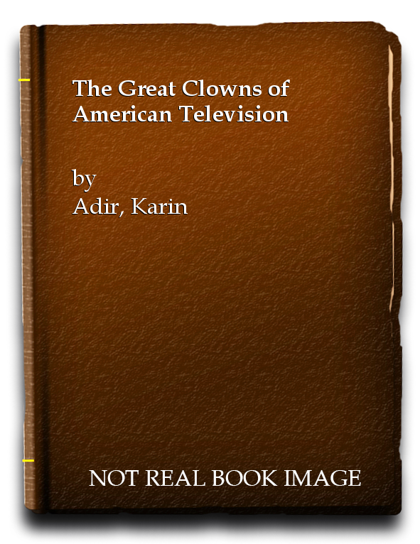 The Great Clowns of American Television, Adir, Karin