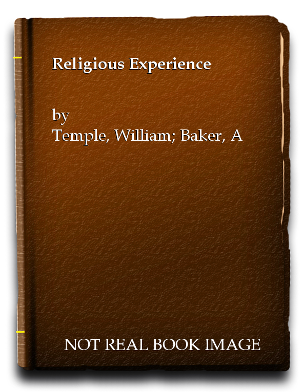 Religious Experience, Temple, William; Baker, A.E. [Editor]