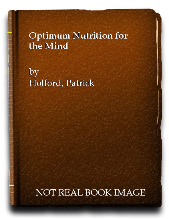 Optimum Nutrition for the Mind, Holford, Patrick