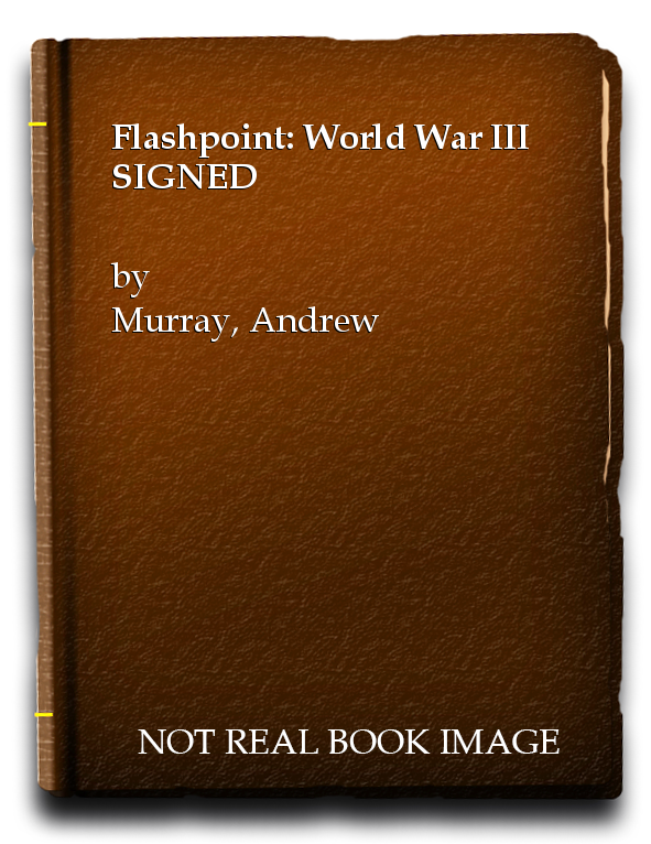 Flashpoint: World War III SIGNED, Murray, Andrew
