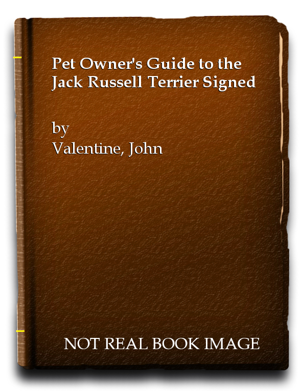 Pet Owner's Guide to the Jack Russell Terrier Signed, Valentine, John