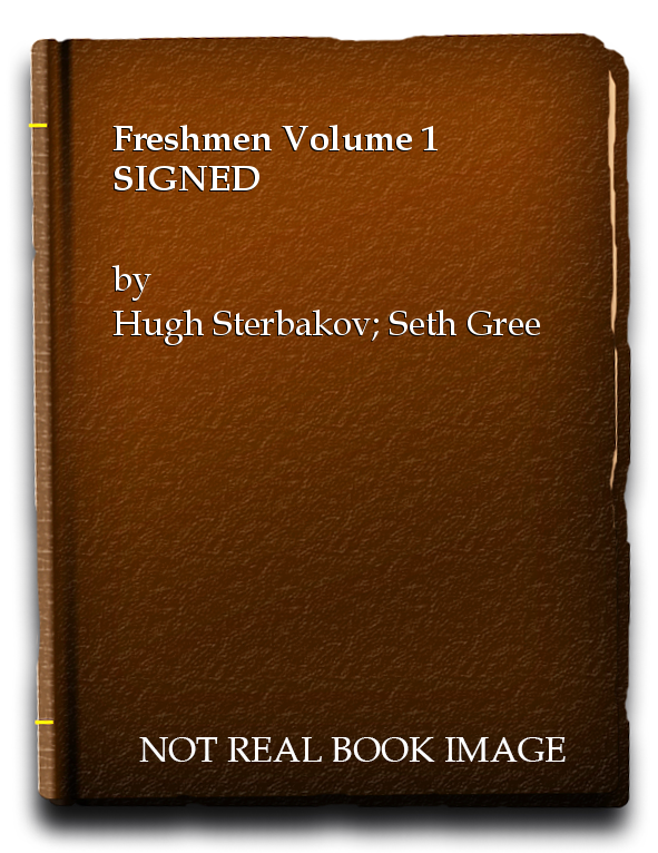 Freshmen Volume 1 SIGNED, Hugh Sterbakov; Seth Green