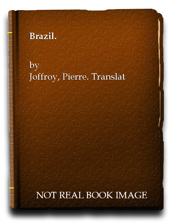 Brazil., Joffroy, Pierre. Translated By Douglas Garman