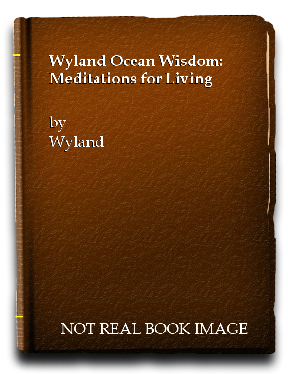 Wyland Ocean Wisdom: Meditations for Living, Wyland