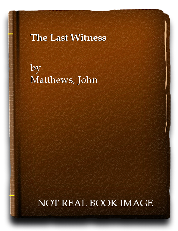 The Last Witness, Matthews, John