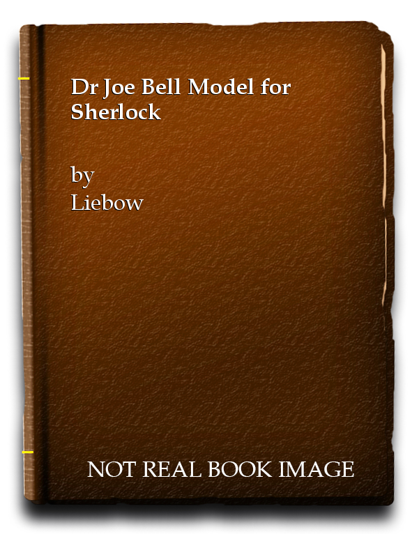 Dr Joe Bell Model for Sherlock, Liebow