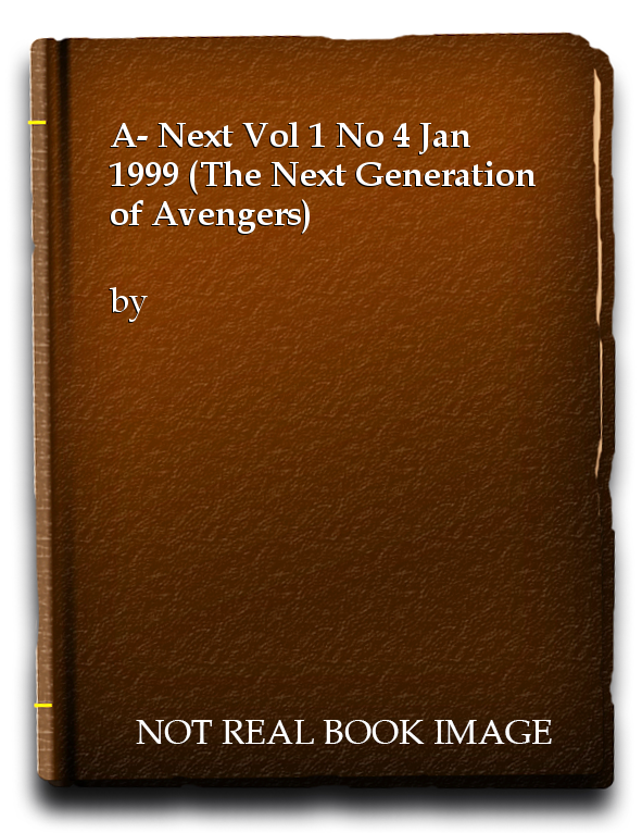A- Next Vol 1 No 4 Jan 1999 (The Next Generation of Avengers)