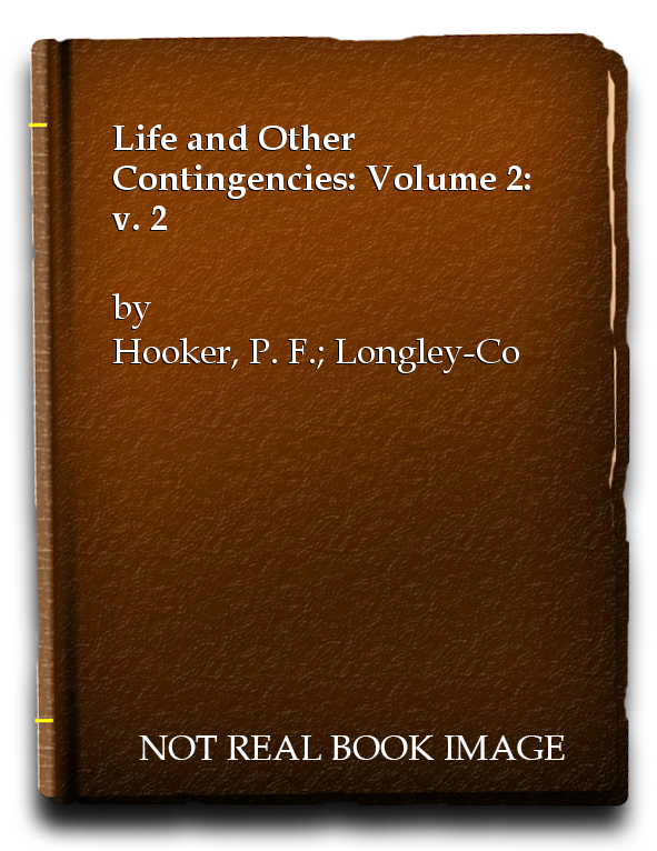 Life and Other Contingencies: Volume 2: v. 2, Hooker, P. F.; Longley-Cook, L. H.