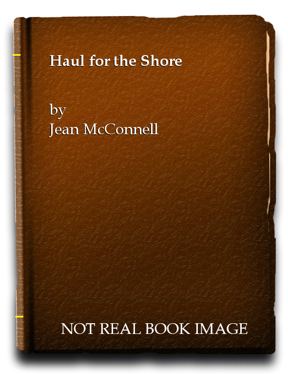 Haul for the Shore, Jean McConnell