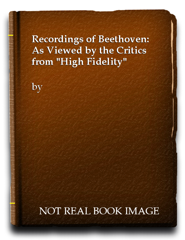 "Recordings of Beethoven: As Viewed by the Critics from ""High Fidelity"""
