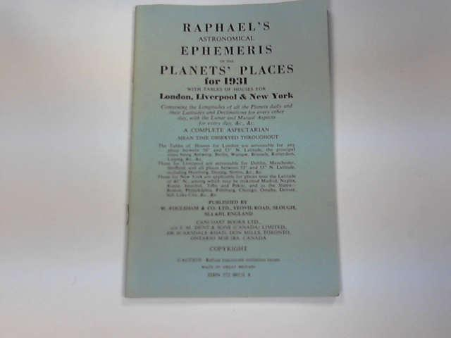 Raphael's Astronomical Ephemeris 1931: with Tables of Houses for London, Liverpool and New York, Raphael, Edwin