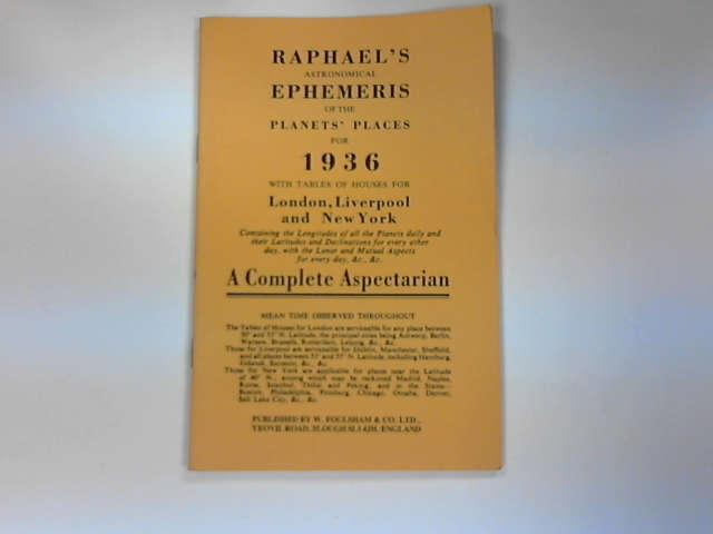 Raphael's Astronomical Ephemeris 1936: With Tables of Houses for London, Liverpool and New York, Raphael, Edwin