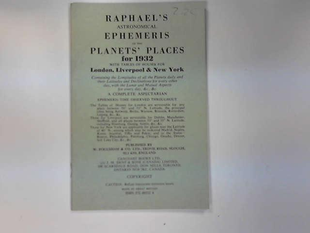 Raphael's Astronomical Ephemeris 1932: With Tables of Houses for London, Liverpool and New York, Raphael, Edwin