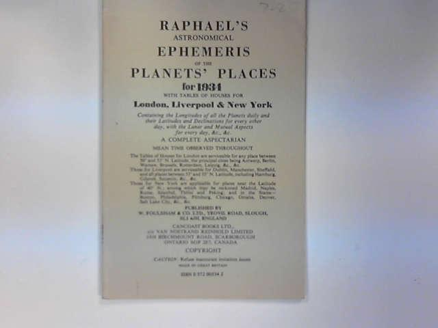Raphael's Astronomical Ephemeris 1934: With Tables of Houses for London, Liverpool and New York, Raphael, Edwin