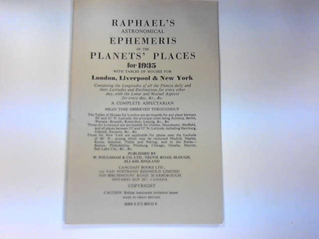 Raphael's Astronomical Ephemeris 1935: With Tables of Houses for London, Liverpool and New York, Raphael, Edwin
