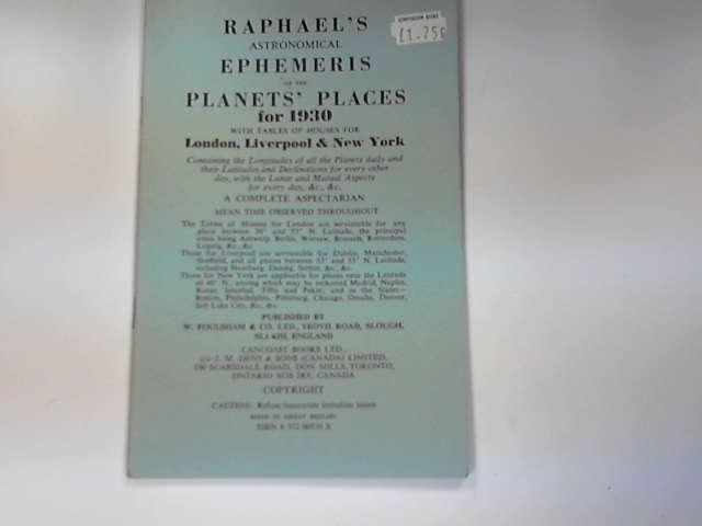 Raphael's Astronomical Ephemeris 1930: With Tables of Houses for London, Liverpool and New York, Raphael, Edwin