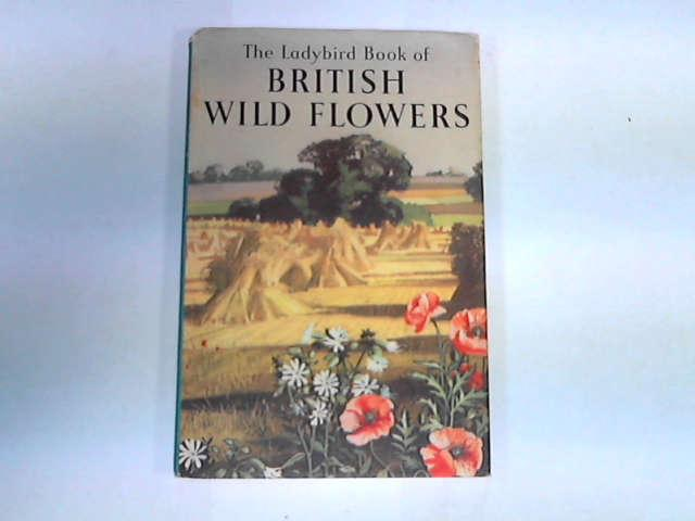 The Ladybird Book of British Wild Flowers, Brian Vesey-Fitzgerald; Rowland Hilder [Illustrator]; Edith Hilder [Illustrator];
