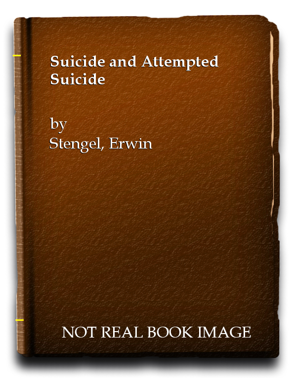 Suicide and Attempted Suicide, Stengel, Erwin