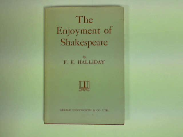 Enjoyment of Shakespeare, Halliday, F.E.