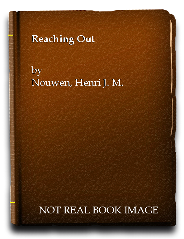 Reaching Out, Nouwen, Henri J. M.