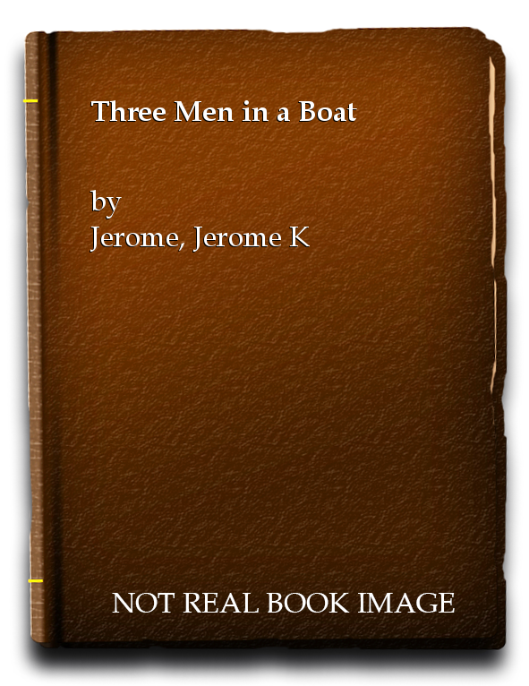 Three Men in a Boat, Jerome, Jerome K