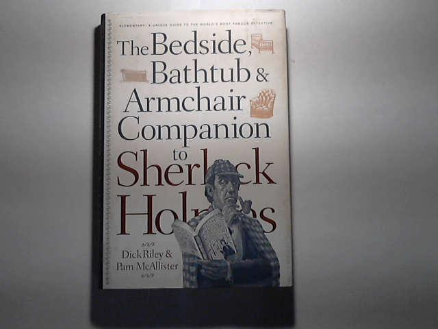 Bedside, Bathtub and Armchair Companion to Sherlock Holmes (Bedside, Bathtub & Armchair Companions), Riley, Dick