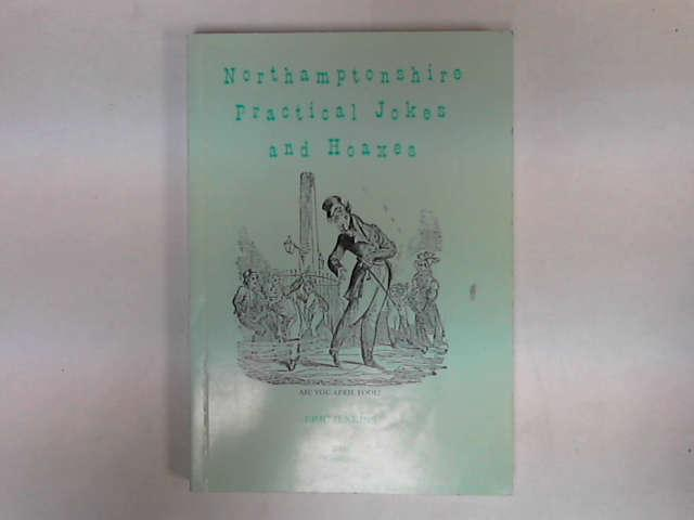 Northamptonshire Practical Jokes and Hoaxes, Jenkins, Eric