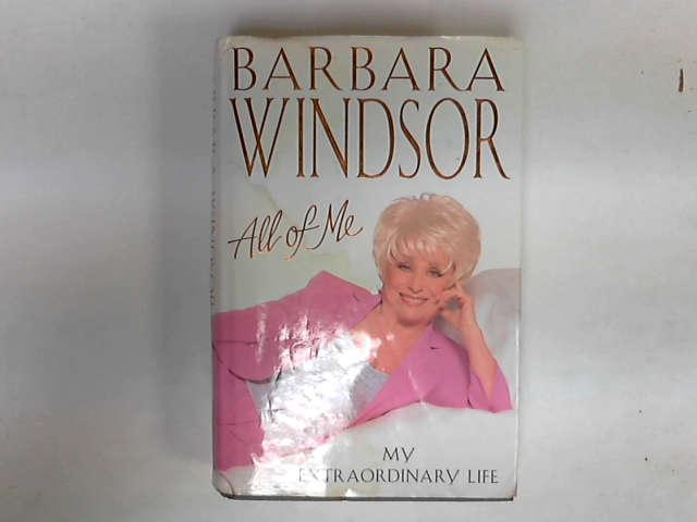 All of Me: My Extraordinary Life, Barbara Windsor; Robin McGibbon