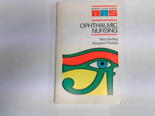 Ophthalmic Nursing, Darling, Vera Hannah; Thorpe, Margaret Rose