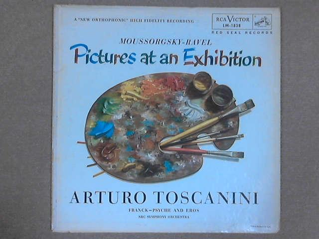 Pictures At An Exhibition / Psyche And Eros LP, Moussorgsky / Ravel / Franck / Arturo Toscanini / NBC Symphony Orchestra