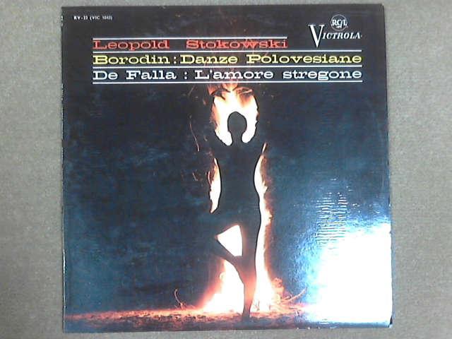 Danze Polovesiane / L'amore Stregone LP, Alexander Borodin / Manuel De Falla / Leopold Stokowski / The Hollywood Bowl Symphony Orchestra / Orchestra Sinfonica e Coro femminile