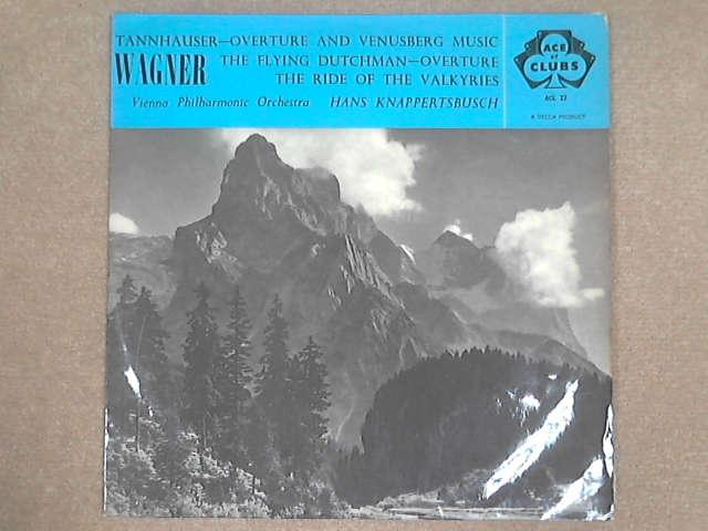 Tannhauser-Overture And Venusberg Music / The Flying Dutchman-Overture/The Ride Of The Valkyries LP, Wagner / Vienna Philharmonic / Hans Knappertsbusch