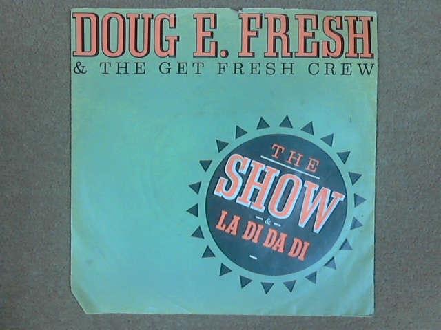 """The Show & La Di Da Di 7"""", Doug E. Fresh & the Get Fresh Crew"""