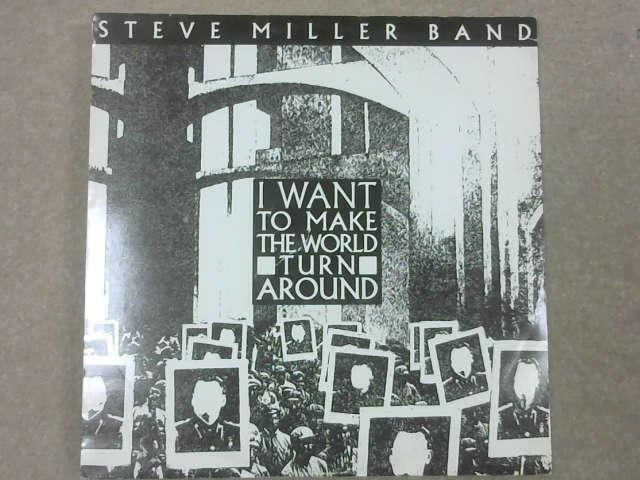 "I Want To Make The World Go Round 12"", Steve Miller Band"