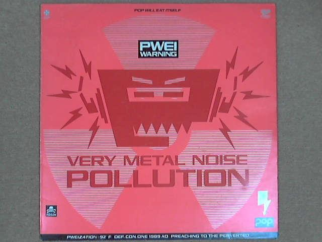 """Very Metal Noise Pollution EP 12"""", Pop Will Eat Itself"""