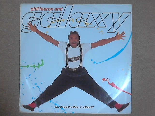 "What Do I Do? 12"", Phil Fearon & Galaxy"