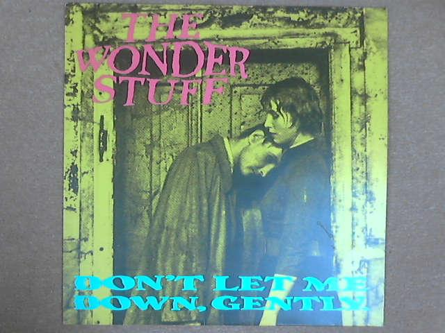 "Don't LEt Me Down, Gently 12"", The Wonder Stuff"