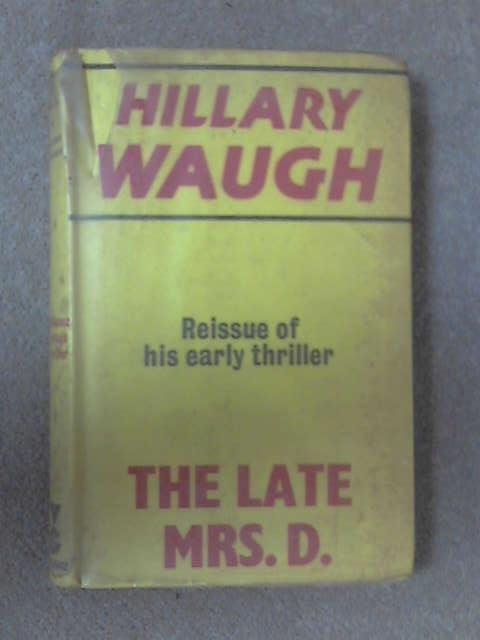 The Late Mrs. D by Hillary Waugh