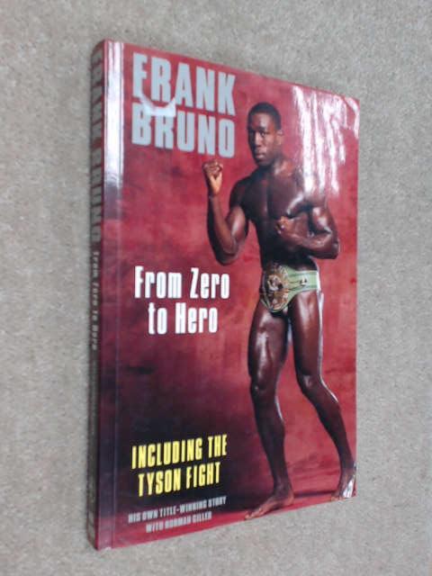 Frank Bruno: From Zero to Hero by Bruno, Frank